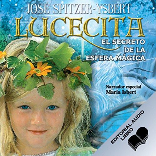 Lucecita, El Secreto de la Esfera Mágica audiobook cover art