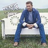 Songtexte von Craig Morgan - My Kind of Livin'