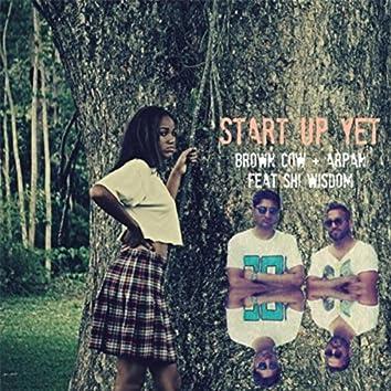 Start Up Yet (feat. Shi Wisdom)