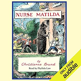 Nurse Matilda                   By:                                                                                                                                 Christianna Brand                               Narrated by:                                                                                                                                 Phyllida Law                      Length: 2 hrs and 25 mins     56 ratings     Overall 4.5
