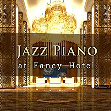 Jazz Piano at Fancy Hotel