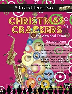 Christmas ers for Alto and Tenor Saxophones: 10 ing Christmas Numbers transformed from noble christmas carols into wacky d...