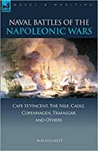 Naval Battles of the Napoleonic Wars (Illustrated with Pictures and Maps)