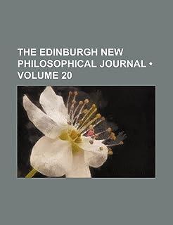 The Edinburgh New Philosophical Journal (Volume 20)