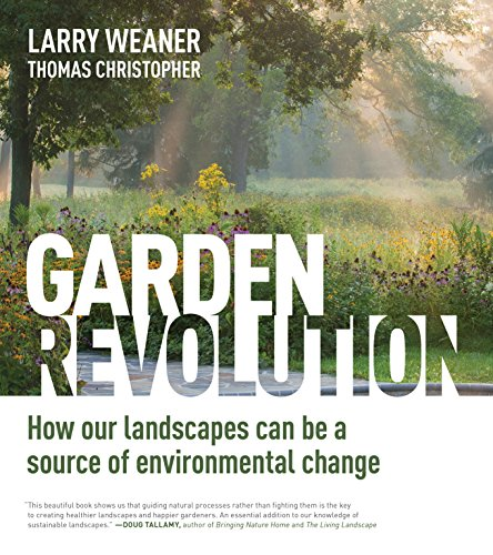 Garden Revolution: How Our Landscapes Can Be a Source of Environmental Change (English Edition)