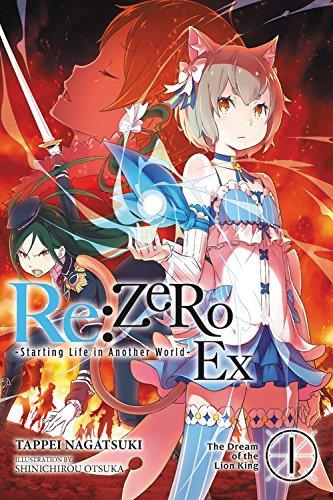 Re:ZERO -Starting Life in Another World- Ex, Vol. 1 (light novel): The Dream of the Lion King (Re:ZERO Ex (light novel) (1))