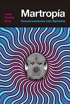 Martropía  Conversaciones con Spinetta  Spanish Edition