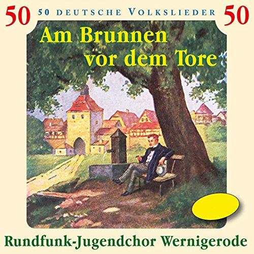 Am Brunnen vor dem Tore - 50 Deutsche Volkslieder