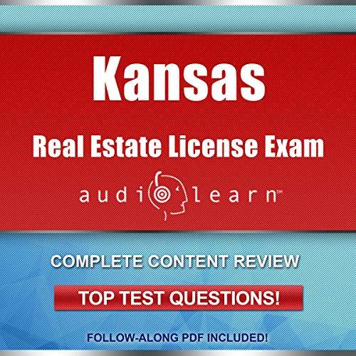Kansas Real Estate License Exam AudioLearn - Complete Audio Review for the Real Estate License Examination in Kansas! audiobook cover art