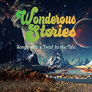 Wonderous Stories - Songs with a Twist to the Tale