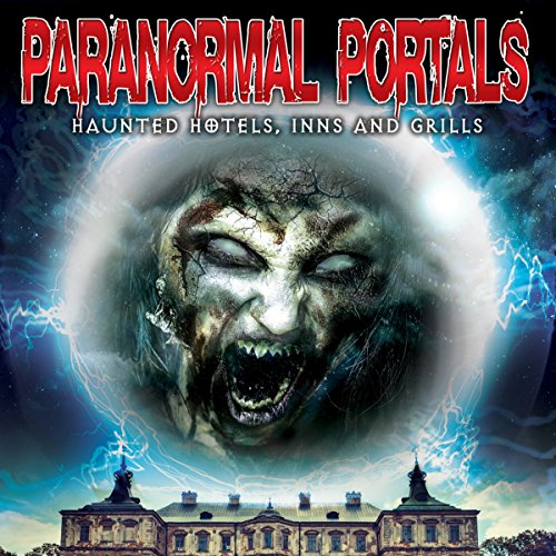 Paranormal Portals: Haunted Hotels, Inns and Grills audiobook cover art