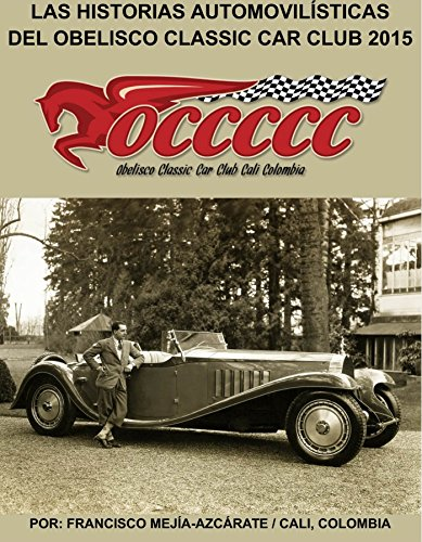 LAS HISTORIAS AUTOMOVILÍSTICAS DEL OBELISCO CLASSIC CAR CLUB: Historias...