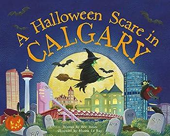 Hardcover A Halloween Scare in Calgary (Halloween Scare: Prepare If You Dare) Book