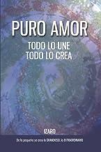 Puro amor: Todo lo une, todo lo crea (La vida nos llama) (Spanish Edition)