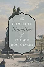 Complete Novellas: Notes from Underground, Poor Folk, The Gambler, Uncle's Dream, The Eternal Husband, The Double, and The...