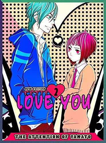 The Attention Of Yamato: Volume 2 - Love You Comedy Romance School Life Graphic Manga (English Edition)