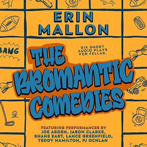 The Bromantic Comedies Audiobook By Erin Mallon cover art