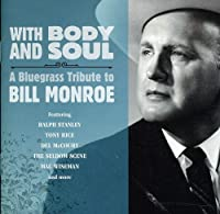 With Body & Soul: a Bluegrass Tribute to Bill Monr