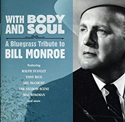 with Body and Soul: A Bluegrass to Bill Monroe