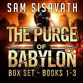 The Purge of Babylon Series Box Set: Books 1-3                   By:                                                                                                                                 Sam Sisavath                               Narrated by:                                                                                                                                 Adam Danoff                      Length: 41 hrs and 42 mins     76 ratings     Overall 4.5