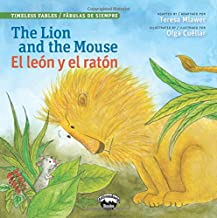 The Lion and the Mouse / El león y el ratón (Timeless Fables) (English and Spanish Edition)