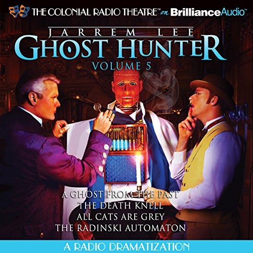 Jarrem Lee - Ghost Hunter - A Ghost from the Past, The Death Knell, All Cats are Grey, and The Radinski Automaton audiobook cover art
