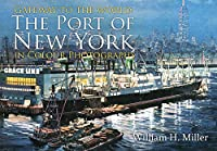Gateway to the World: The Port of New York in Colour Photographs
