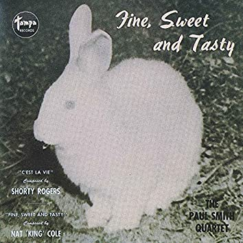 Fine, Sweet and Tasty