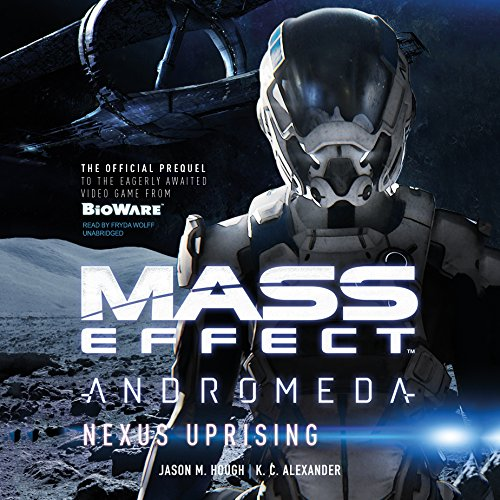 Mass Effect™ Andromeda: Nexus Uprising Audiobook By Jason M. Hough,                                                                                        K. C. Alexander cover art