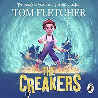 The Creakers                   By:                                                                                                                                 Tom Fletcher                               Narrated by:                                                                                                                                 Samantha Bond,                                                                                        Tom Fletcher                      Length: 4 hrs and 48 mins     108 ratings     Overall 4.7