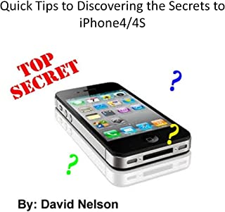 Quick Tips for Discovering the Secrets and Shortcuts to iPhone 4/4S (Quick Tips to Book 2) (English Edition)