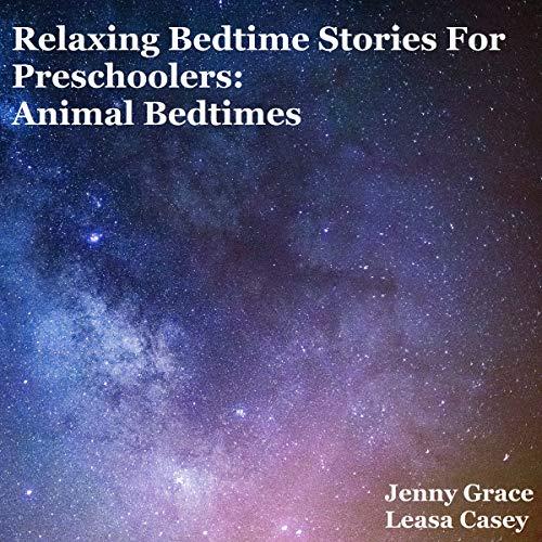 Relaxing Bedtime Stories for Preschoolers: Animal Bedtimes audiobook cover art