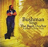 Songtexte von Bushman - Bushman Sings the Bush Doctor: A Tribute to Peter Tosh