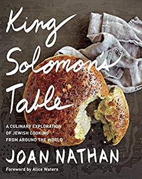 King Solomon s Table  A Culinary Exploration of Jewish Cooking from Around the World  A Cookbook