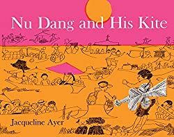 Nu Dang and His Kite by Jacqueline Ayer