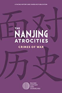 The Nanjing Atrocities: Crimes of War (English Edition)