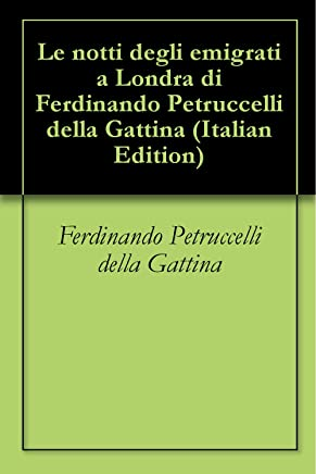 Le notti degli emigrati a Londra di Ferdinando Petruccelli della Gattina