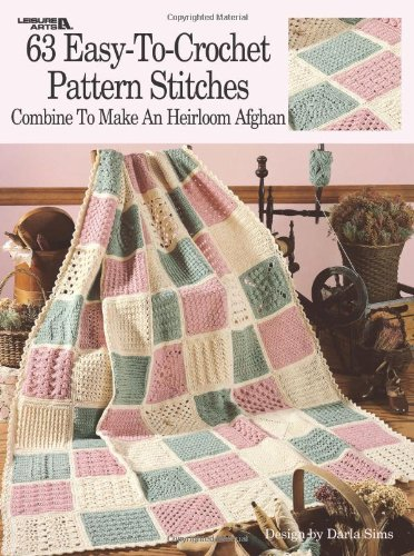63 Easy-To-Crochet Pattern Stitches Combine To Make An Heirloom Afghan  (Leisure Arts #555)