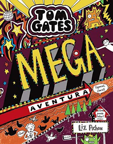 Tom Gates: Mega aventura (¡genial, claro!) (Castellano - A Partir De 10 Años - Personajes Y Series - Tom Gates)