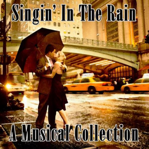 Singin' In The Rain - A Musical Collection