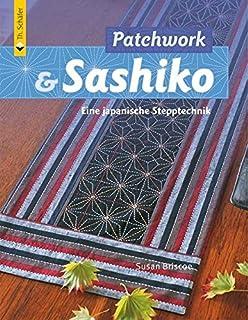 Patchwork & Sashiko: Eine japanische Stepptechnik Verlag Th. Schäfer