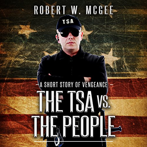 The TSA vs. the People audiobook cover art