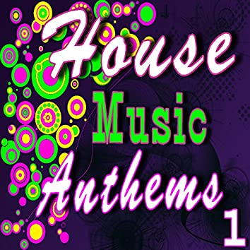 House Music Anthems, Vol. 1