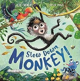 Slow Down, Monkey! by [Jess French, Eefje Kuijl]