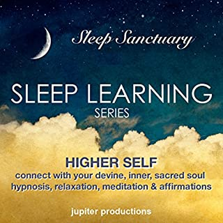 Higher Self, Connect with Your Divine, Inner, Sacred Soul     Sleep Learning, Hypnosis, Relaxation, Meditation & Affirmations              By:                                                                                                                                 Jupiter Productions                               Narrated by:                                                                                                                                 Anna Thompson                      Length: 3 hrs and 29 mins     1 rating     Overall 4.0