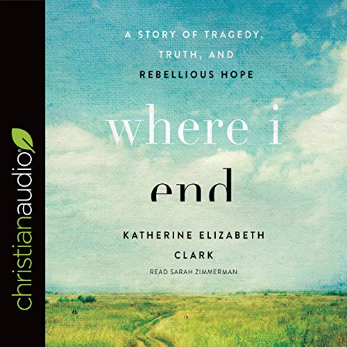 Where I End     A Story of Tragedy, Truth, and Rebellious Hope              De :                                                                                                                                 Katherine Elizabeth Clark                               Lu par :                                                                                                                                 Sarah Zimmerman                      Durée : 4 h et 43 min     Pas de notations     Global 0,0