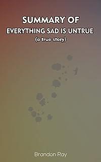Summary of Everything Sad Is Untrue (English Edition)