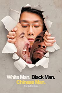 White Man, Black Man, Chinese Man: A Synoptic Tale of a True Friendship