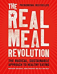 The Real Meal Revolution: The Radical, Sustainable Approach to Healthy Eating Paperback – 30 Jul 2015