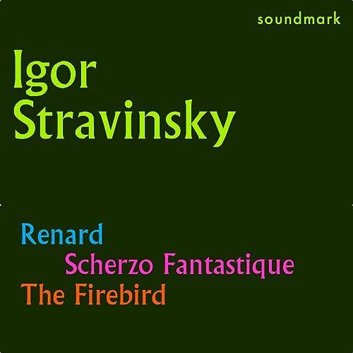 Stravinsky Conducts Stravinsky: Renard, Scherzo Fantastique and The Firebird